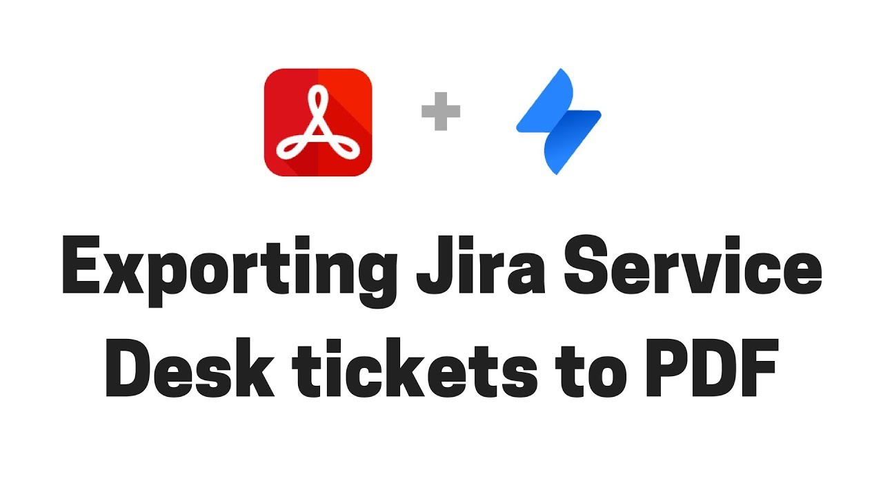 Exporting Jira Service Desk tickets to PDF