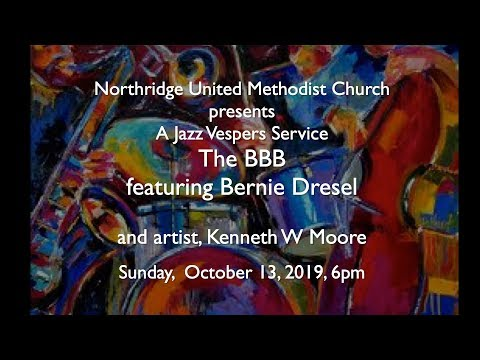 October 13, 2019 - A Jazz Vespers Service, The BBB featuring Bernie Dresel