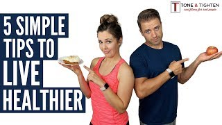 How To Live A Healthier Life | Simple Exercise Program and Weight Loss Diet Plan