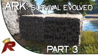 """Ark: Survival Evolved Gameplay - Part 3: """"Base Buiding!"""" (Early Access)"""