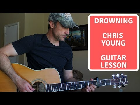 Drowning - Chris Young - Guitar Lesson | Tutorial