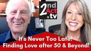 Finding Love After 50: Why It's Never Too Late to Find the Love of Your Life at Any Age!