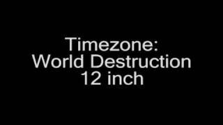 Timezone:World Destruction 12 inch