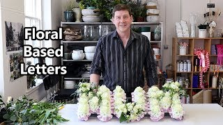 How To Make Floral Letters Featuring Roses Freesia And Tulips