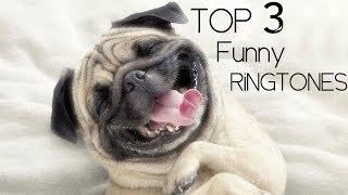 Top 3 Funny Ringtones 2018 + download links