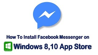 How To Install Facebook Messenger on Windows 8,10 App Store