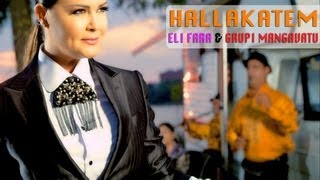 ELI FARA & GRUPI MANGAVATU - HALLAKATEM ( Official Video )