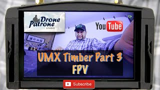 UMX Timber Part 3 (FPV)