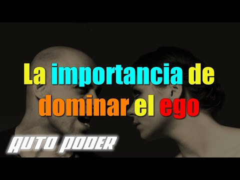 La importancia de dominar el ego