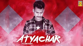 Atyachaar | King Rana | Latest Songs 2020 | Trimurti