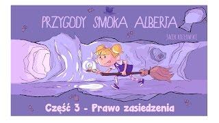 PRZYGODY SMOKA ALBERTA, CZĘŚĆ 3: PRAWO ZASIEDZENIA - Bajkowisko.pl - bajka dla dzieci (audiobook)