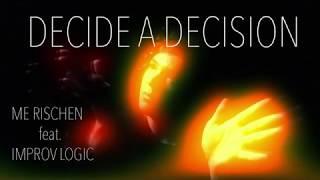 Maarten Rischen feat. Improv Logic – Decide A Decision