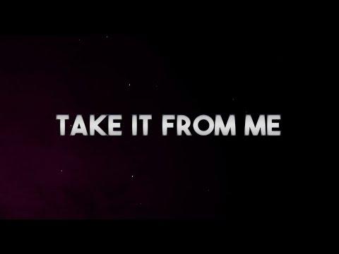 Take It from Me Lyric Video