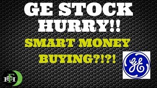 GE STOCK - SMART MONEY BUYING NOW?!?!