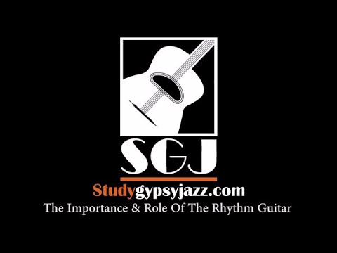 Gypsy Jazz Lesson - The Importance & Role Of The Rhythm