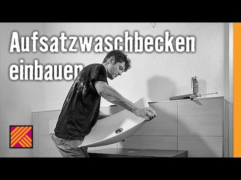 Version 2013 Waschbecken montieren: Aufsatzwaschbecken einbauen | HORNBACH Meisterschmiede