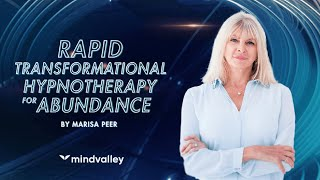 Rapid Transformational Hypnotherapy For Abundance with Marisa Peer