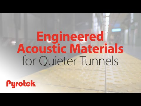 Pyrotek: Engineered acoustic materials for quieter tunnels