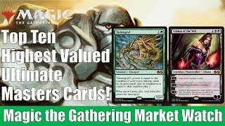 MTG Market Watch: Top 20 Highest Value Ultimate Masters Cards