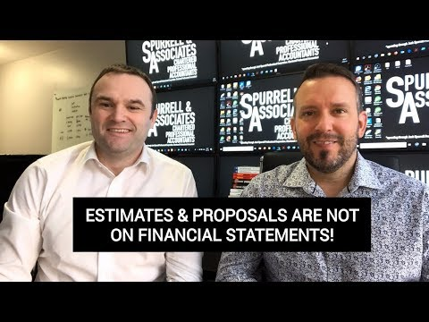 Estimates & Proposals Are Not On Financial Statements