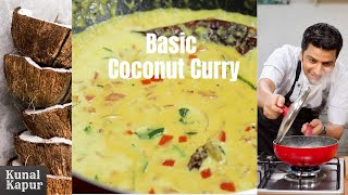 Basic Coconut Curry | Kerala Moilee Recipe | Kunal Kapur South Indian Curry Recipes | Fish Sauce