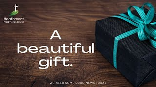 A Beautiful Gift. Mark 14:6