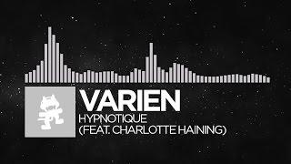[Electronic] - Varien - Hypnotique (feat. Charlotte Haining) [Monstercat LP Release]