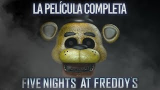 Five Nights At Freddys La Película Completa  The Movie Español