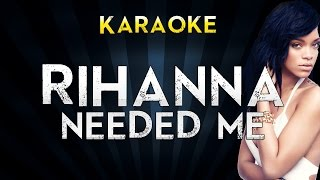 Rihanna - Needed Me | Official Karaoke Instrumental Lyrics Cover Sing Along