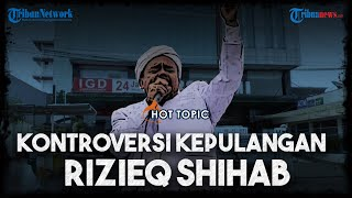 HOT TOPIC: Mengurai Kronologi Rizieq Shihab yang Pulang dari Rumah Sakit Ummi lewat Pintu Belakang
