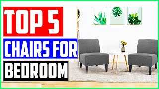 Top 5 Best Chairs For Bedrooms In 2020