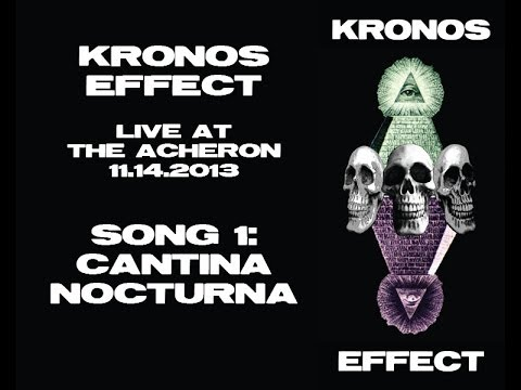KRONOS EFFECT - Cantina Nocturna - Live @ The Acheron - Song #1