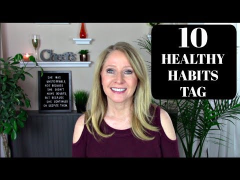 Top 10 Healthy Habits TAG~ Beauty, Health & Lifestyle
