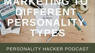 Marketing To Different Personality Types