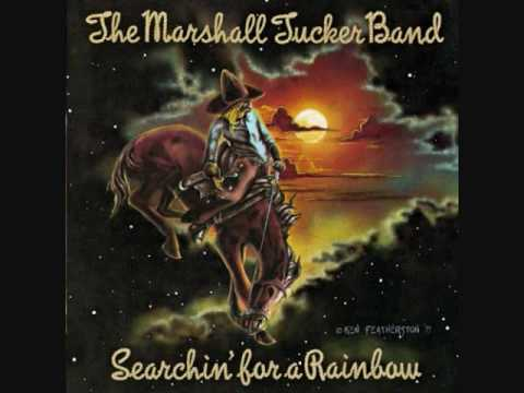 Searchin' For A Rainbow by The Marshall Tucker Band (from Searchin' For A Rainbow)