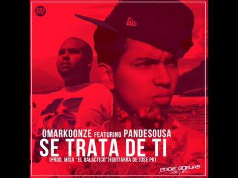 Omar Koonze ft PandeSousa- Se trata de ti (REMIX). Prod Misa Galatico