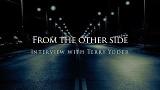 From the other side - Interview with Terry Yoder