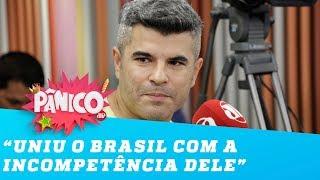 'Bolsonaro uniu o Brasil com a incompetência dele'