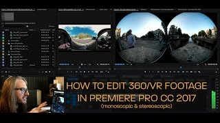 How to Edit 360/VR Video in Premiere Pro CC 2017 (Monoscopic & Stereoscopic)