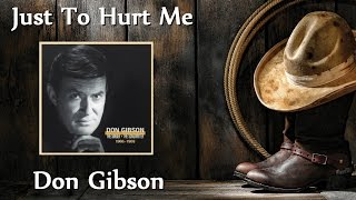 Don Gibson - Just To Hurt Me