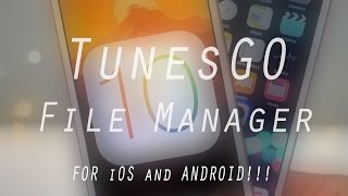 Wondershare TunesGo - BEST iOS & Android File Manager!