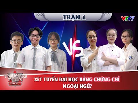 TRƯỜNG TEEN 2021- Trận 1: Xét tuyển Đại học bằng chứng chỉ ngoại ngữ | VTV7