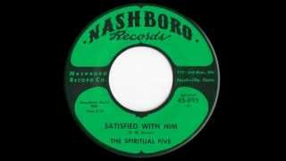 The Spiritual Five: Satisfied With Him / Nashboro 1966