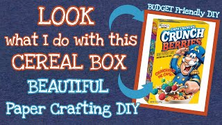LOOK What I Do With This CEREAL BOX | RE-PURPOSE And RECYCLE | Beautiful Paper Crafting DIY