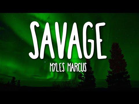 Myles Marcus - Savage (Lyrics) 🎵