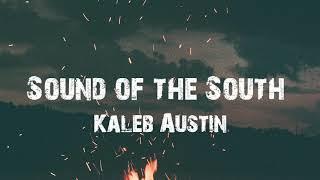 Kaleb Austin Sound Of The South