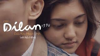 Gambar cover OST. DILAN 1990 - Dulu Kita Masih SMA - Luthfi Aulia feat.  Adinda (COVER)