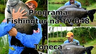 Programa Fishingtur na TV 048 - Pesqueiro do Toneca