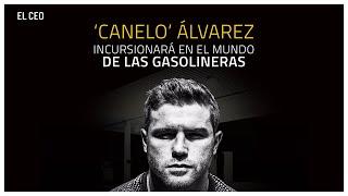 #Canelo Álvarez incursionará en el mundo de las gasolineras