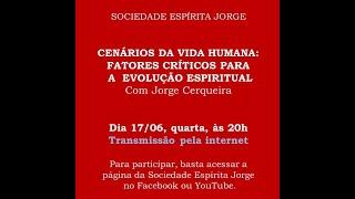 Cenários da vida humana – Jorge Cerqueira – 17/06/2020
